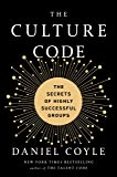 The Culture Code: The Secrets of Highly