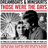 Dreamboats & Miniskirts - Those Were The Days