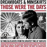 Dreamboats & Miniskirts - Those Were The Days