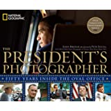 The President's Photographer: Fifty Years Inside the Oval Office