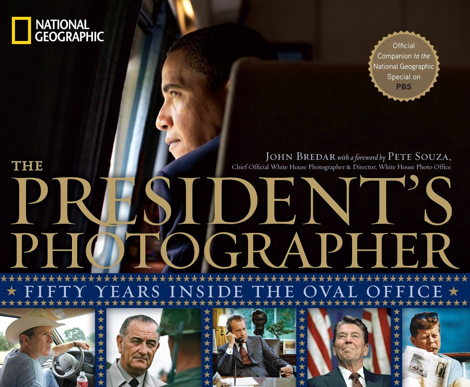 The President's Photographer  Fifty Years Inside The Oval Office