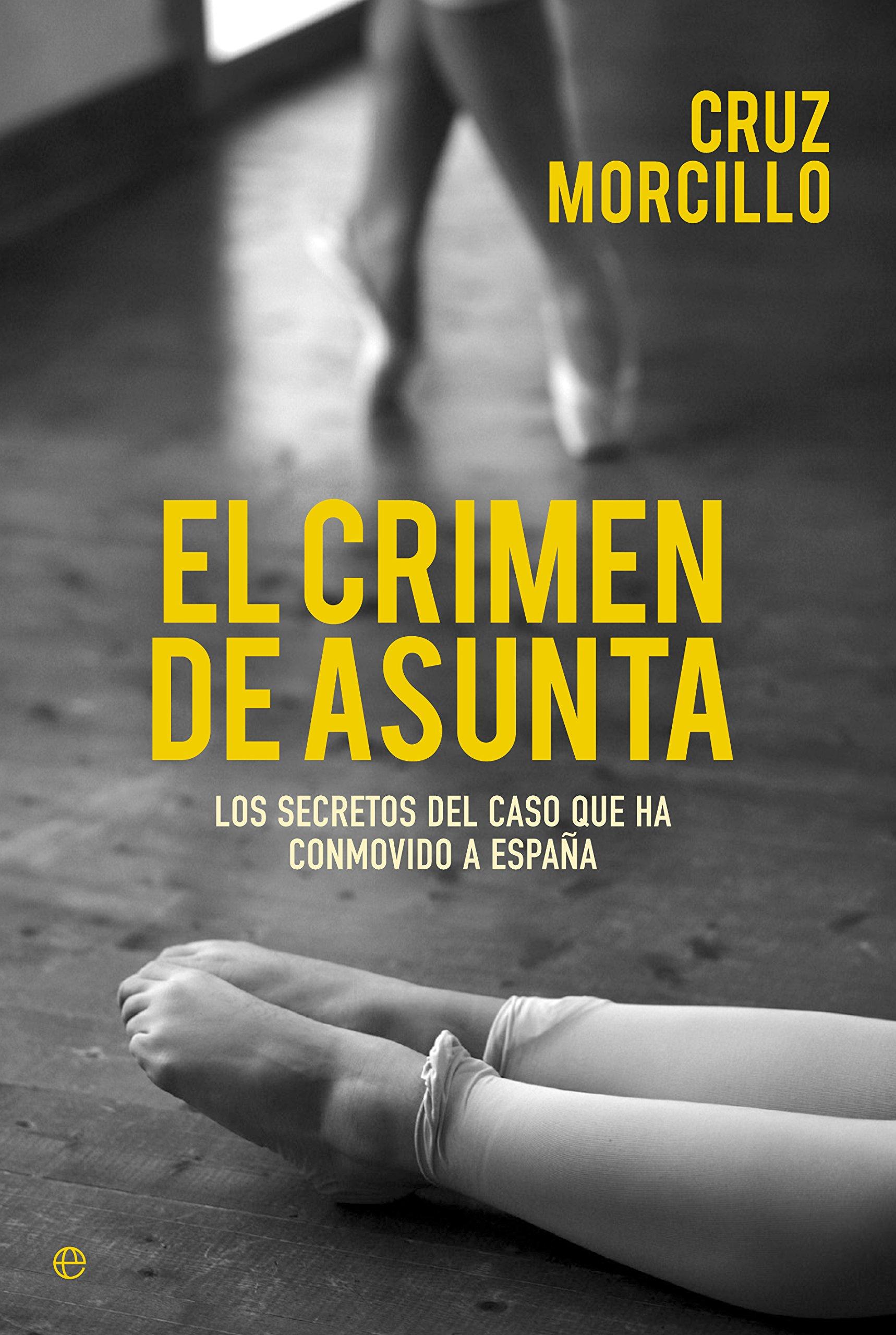 El Crimen De Asunta (Actualidad): Amazon.es: Cruz Morcillo Macías: Libros