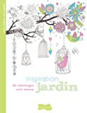 Inspiration jardin : 50 coloriages anti-stress
