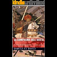 La Compagnia dell'Ariete: Il Ciclo di Ercole Adorno - libro primo (Italian Edition)