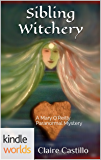 Mary O'Reilly Paranormal Mysteries: Sibling Witchery (Kindle Worlds Novella)