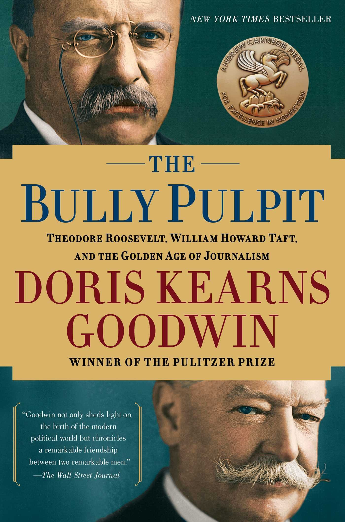 The Bully Pulpit: Theodore Roosevelt and the Golden Age of Journalism by Simon & Schuster