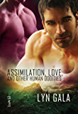 Assimilation, Love, and Other Human Oddities (Claimings Book 2)