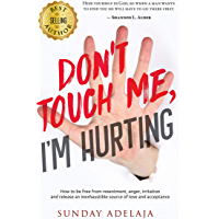 Don't Touch Me, I'm Hurting! (English Edition)