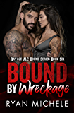 Bound by Wreckage (Ravage MC Bound Series Book 6)