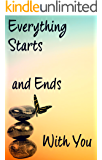 Everything Starts And Ends With You: book about life,emotions,and society