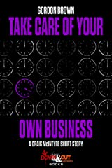 Take Care of Your Own Business Kindle Edition