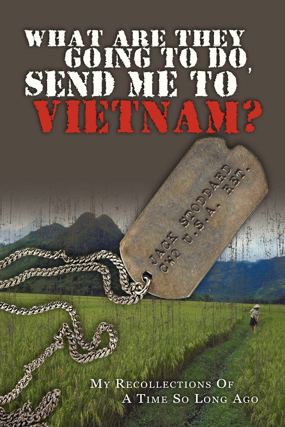 What Are They Going to Do, Send Me to Vietnam?