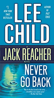 Never Go Back (with bonus novella High Heat) (Jack Reacher, Book 18)