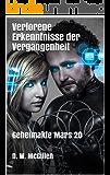 Verlorene Erkenntnisse der Vergangenheit: Geheimakte Mars 20