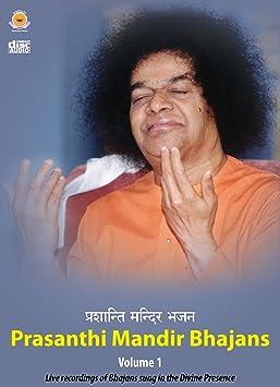Sai Students - Prasanthi Mandir Bhajans - Volume 1 - Amazon com Music