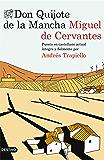 Don Quijote de la Mancha: Puesto en castellano actual íntegra y fielmente por Andrés Trapiello (Volumen independiente nº 1)