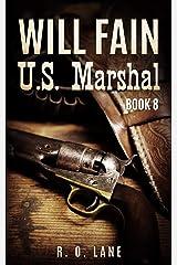 Will Fain, U.S. Marshal, Book 8 Kindle Edition