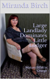 Large Landlady Dominates Little Lodger: Mature BBW in Charge