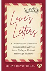 Love's Letters: A Collection of Timeless Relationship Advice from Today's Hottest Marriage Experts Kindle Edition