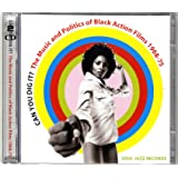 Soul Jazz Records Presents Can You Dig It? The Music And Politics Of Black Action Films 1969-75