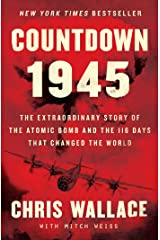 Countdown 1945: The Extraordinary Story of the Atomic Bomb and the 116 Days That Changed the World Kindle Edition