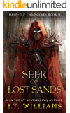 Seer of Lost Sands: A Tale of the Dwemhar (Half-Elf Chronicles Book 2)