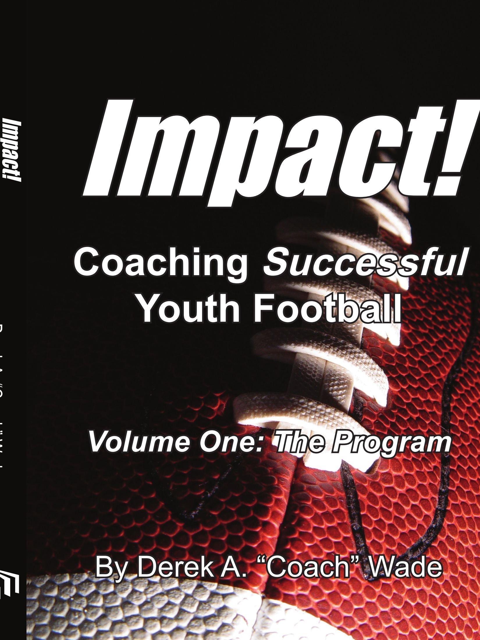 Impact! Coaching Successful Youth Football: Volume One: The Program pdf
