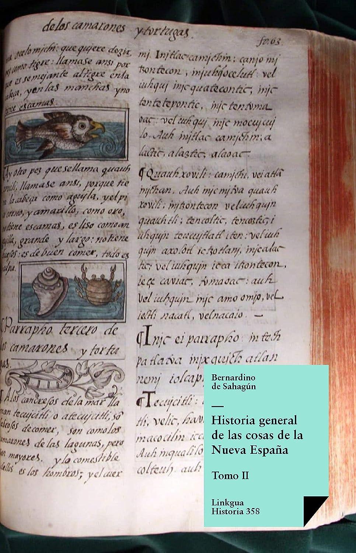 Historia general de las cosas de la Nueva España II eBook: de ...