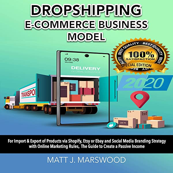 Amazon Com Dropshipping E Commerce Business Model For Import Export Of Products Via Shopify Etsy Or Ebay And Social Media Branding Strategy With Online Marketing Income Special Edition 2020 Book 1 Audible