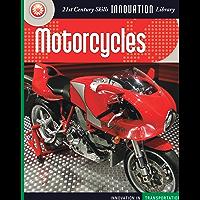 Motorcycles (21st Century Skills Innovation Library: Innovation in Transportation)