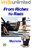 Riches to Rags (Riches to Rags Book 1)