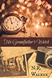 His Grandfather's Watch (English Edition)
