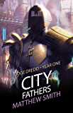 Judge Dredd Year One: City Fathers (Judge Dredd- Year One Book 1)