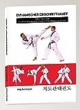 Dynamischer Einschrittkampf Ilbo Taeryon (In 276 Bildern detailliert dargestellte Bewegungsabläufe) alle Seiten in Farbe auf hochwertigem Fotopapier