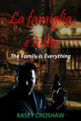 La Famiglia  è Tutto: Family is Everything Kindle Edition