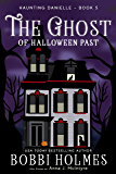 The Ghost of Halloween Past (Haunting Danielle Book 5) (English Edition)
