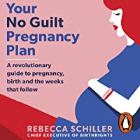 Your No Guilt Pregnancy Plan