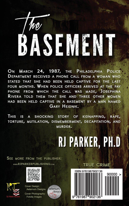 The BASEMENT: True Crime Serial Killer Gary Heidnik: RJ Parker Ph.D.:  9781987902136: Books   Amazon.ca