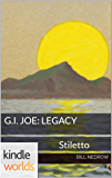 G.I. JOE: G.I. Joe: Legacy Stiletto (Kindle Worlds Novella)