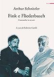 Fink e Fliederbusch. Commedia in tre atti (Docudrama Vol. 3)
