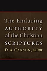 The Enduring Authority of the Christian Scriptures Kindle Edition