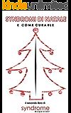 Syndromi di Natale: e come curarle (Syndromi e come curarle Vol. 2)