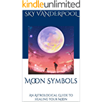 Moon Symbols: An Astrological Guide to Healing Your Moon