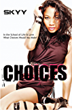 Choices (Choices Series)