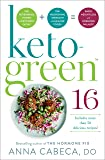 Keto-Green 16: The Fat-Burning Power of Ketogenic Eating + The Nourishing Strength of Alkaline Foods = Rapid Weight Loss…
