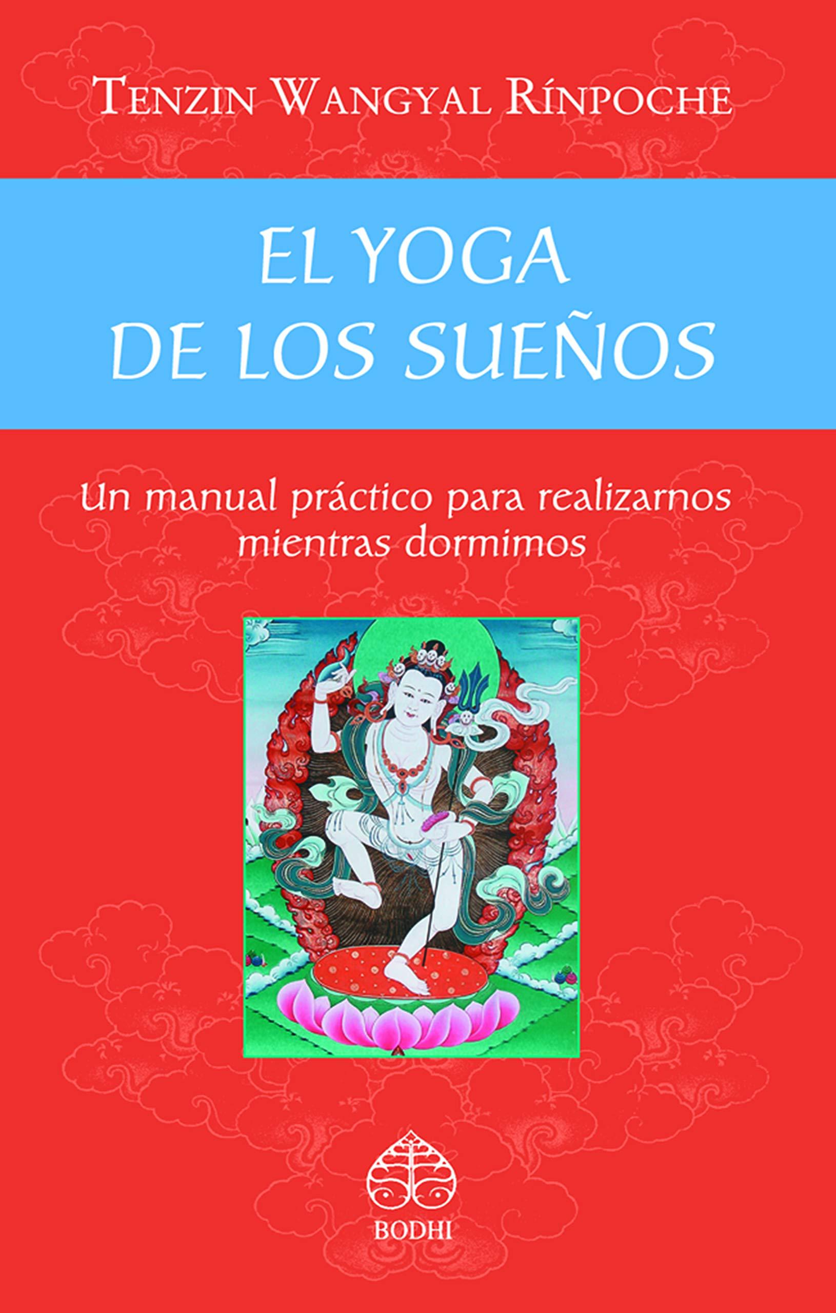 El yoga de los sueños. Un manual práctico para realizarnos ...