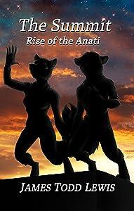 The Summit: Rise of the Anati (Thurian Saga Book 4)