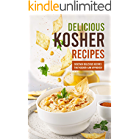 Delicious Kosher Recipes: Discover Delicious Recipes That Kosher-Law Approved!