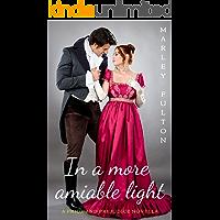 In a more amiable light: A Pride and Prejudice novella