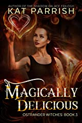 Magically Delicious: Ostrander Witches #3 Kindle Edition